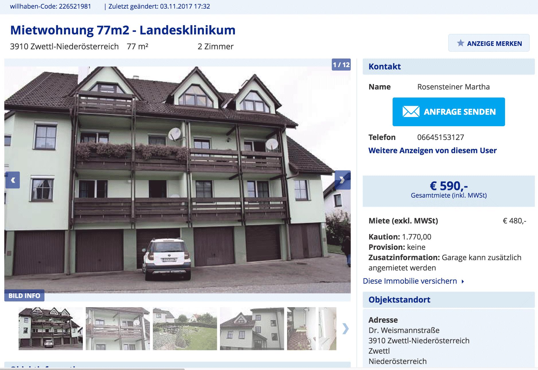 590€ в месяц стоит {аренда двухкомнатной квартиры}(https://www.willhaben.at/iad/immobilien/mietwohnungen/niederoesterreich/zwettl/mietwohnung-77m2-landesklinikum-226521981/) в многоквартирном доме