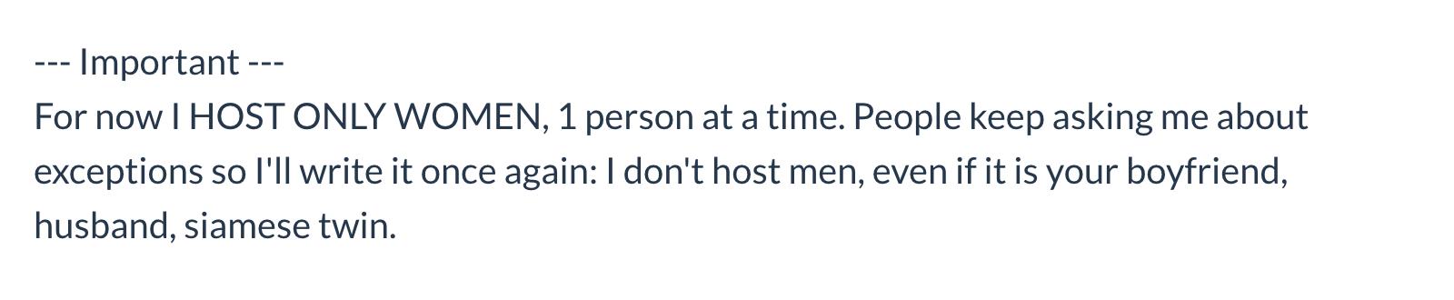 Хост готов принимать только одну женщину. Это не значит, что он кровожадный маньяк-насильник. Но шанс, что он ищет одноразовый секс, все-таки велик. Если вы не готовы к близости, лучше найти другого хоста