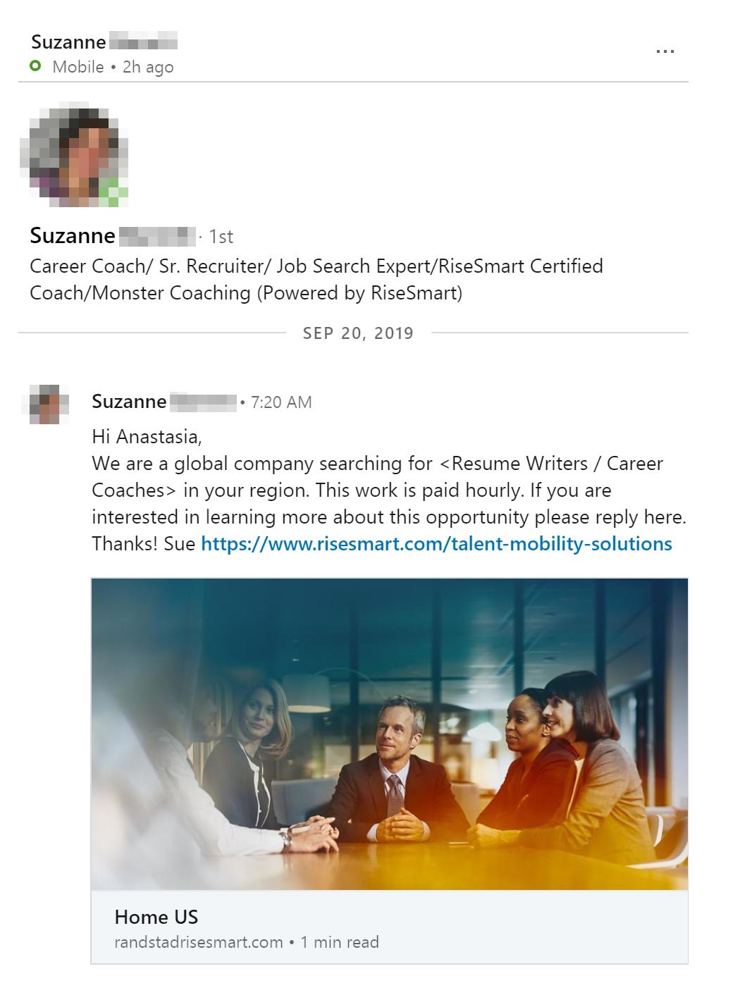 А это письмо от рекрутера RiseSmart — Сюзанн. Здесь, наоборот, много конкретики: понятно, что компания ищет карьерного коуча и резюме-райтера с почасовой оплатой. В первом же сообщении Сюзанн дала ссылку с рассказом о том, чем они занимаются, каких людей ищут и как строится работа