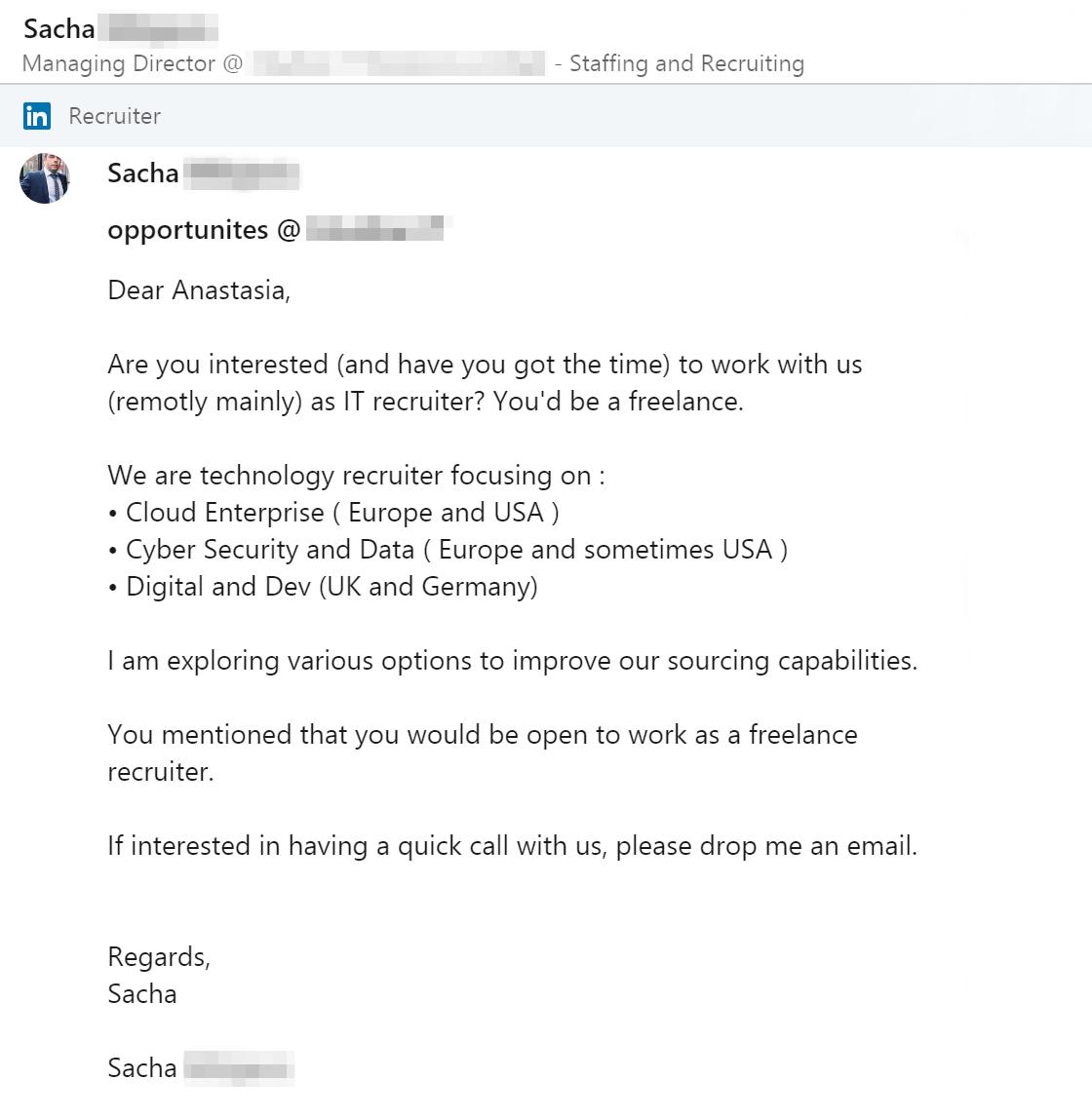 Вот такие предложения о сотрудничестве регулярно приходят мне в «Линкед-ине». В этом случае директор компании предлагает удаленную подработку в качестве рекрутера-фрилансера. Мы немного пообщались в мессенджере, но не договорились по деньгам