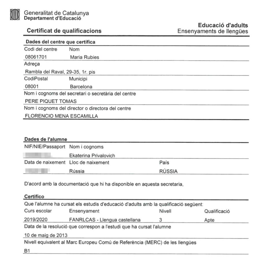 Это сертификат на каталанском языке о том, что я учила испанский. Сертификат выдала государственная школа, обучение в ней стоило 25€ (2230<span class=ruble>Р</span>) в год. До этого я учила испанский в частной школе и платила 200—300€ (17 900—26 840<span class=ruble>Р</span>) в месяц
