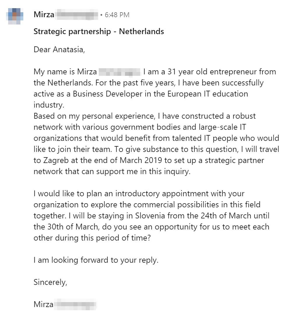 Это предложение о сотрудничестве, которое я получила от предпринимателя из Нидерландов. Много общих фраз типа «успешная деятельность в области европейского ИТ-образования» и «стратегическое партнерство». Никакой конкретики: неясно, что нужно делать и сколько мне заплатят. На все вопросы обещают ответить приличной встрече