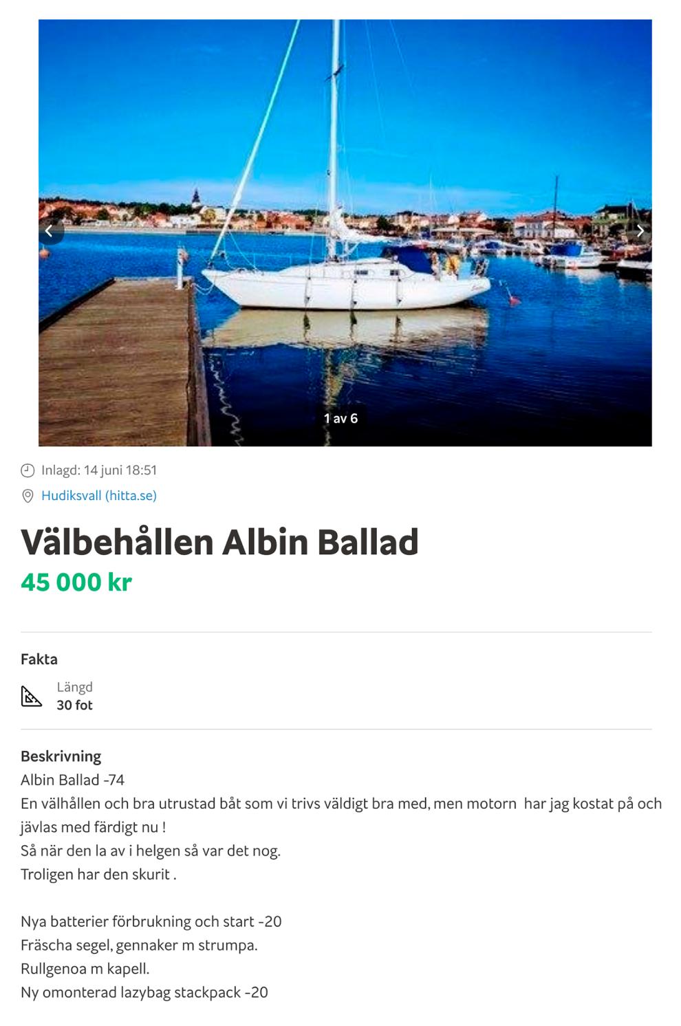 Другой продавец предлагает купить Albin Ballad за 45 000 kr (382 500<span class=ruble>Р</span>). Эта яхта на год старше, чем первая, и в худшем состоянии, поэтому почти в два раза дешевле