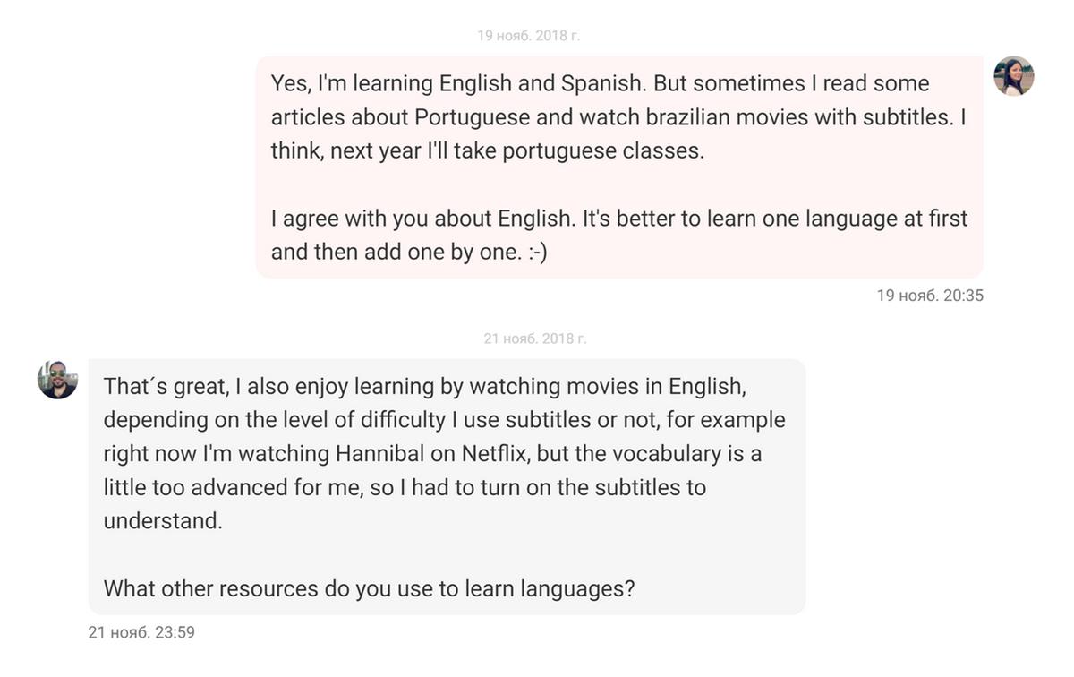 На Italki можно познакомиться с другими студентами для переписки и общения по скайпу. C Родриго из Мексики мы обсуждали мои планы по изучению португальского и его опыт просмотра американских сериалов в оригинале