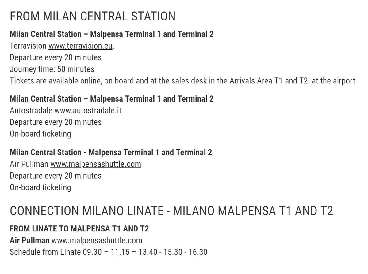 На сайте миланского аэропорта Мальпенса перечислены автобусы, которые едут туда с центрального вокзала. Цена — от 8€, билет покупают у водителя. На том же сайте описано, как добраться в аэропорт поездом и на машине