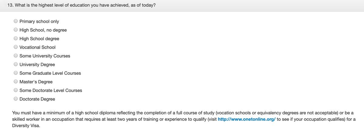 Важно, чтобы уровень образования был достигнут на момент заполнения заявки. Даже если защита диплома через неделю, выбирайте Some University Courses, а не University Degree