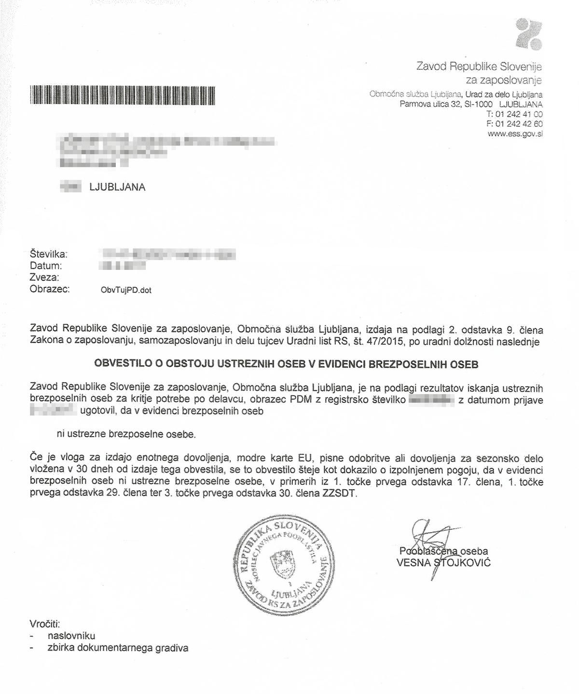 «Письмо счастья» о том, что в Словении не нашлось подходящих под мою вакансию безработных словенцев и можно трудоустраивать иностранца. Это разрешение действительно 30 дней, так что после его получения лучше сразу подавать документы на ВНЖ