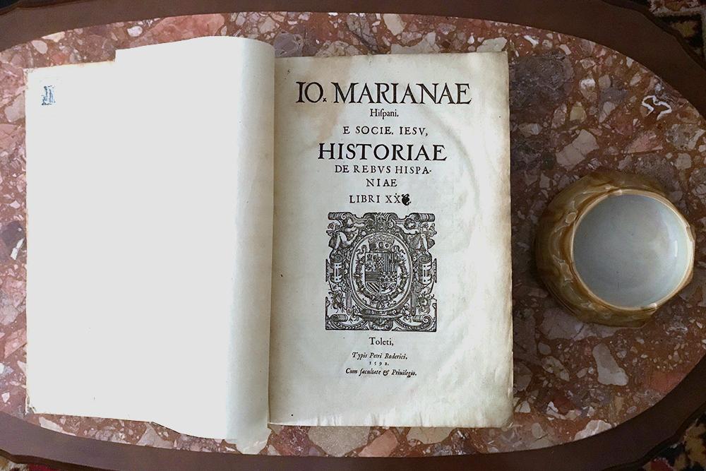 Самое дорогое издание в моей коллекции — «История Испании» Хуана де Марианы 1592года издания