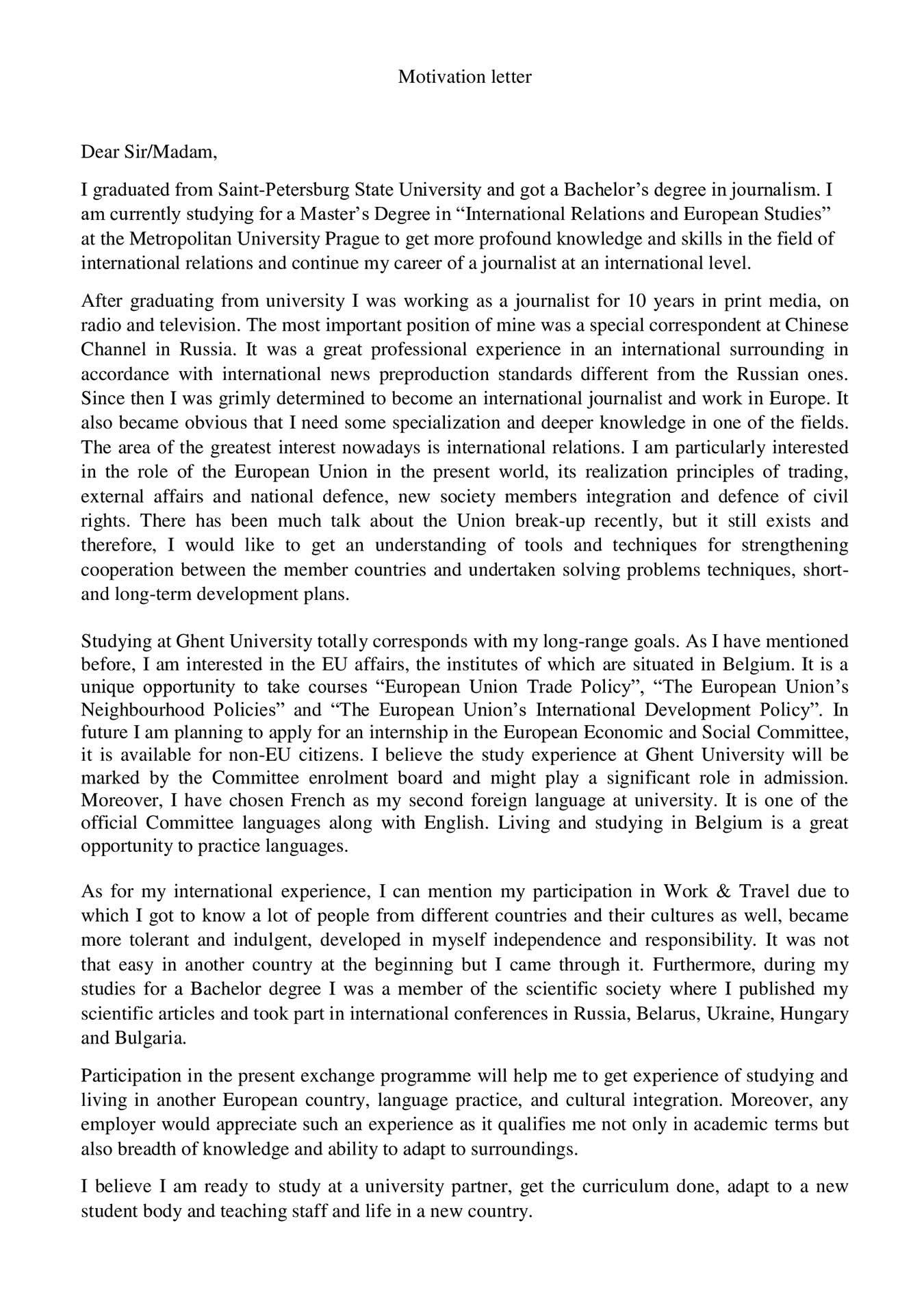 Мое мотивационное письмо. В нем я описала свою работу за 10 лет и рассказала, как мне пригодится учеба в Гентском университете. Еще я написала о том, что участвовала в европейских научных конференциях и программе «Ворк-энд-тревел»