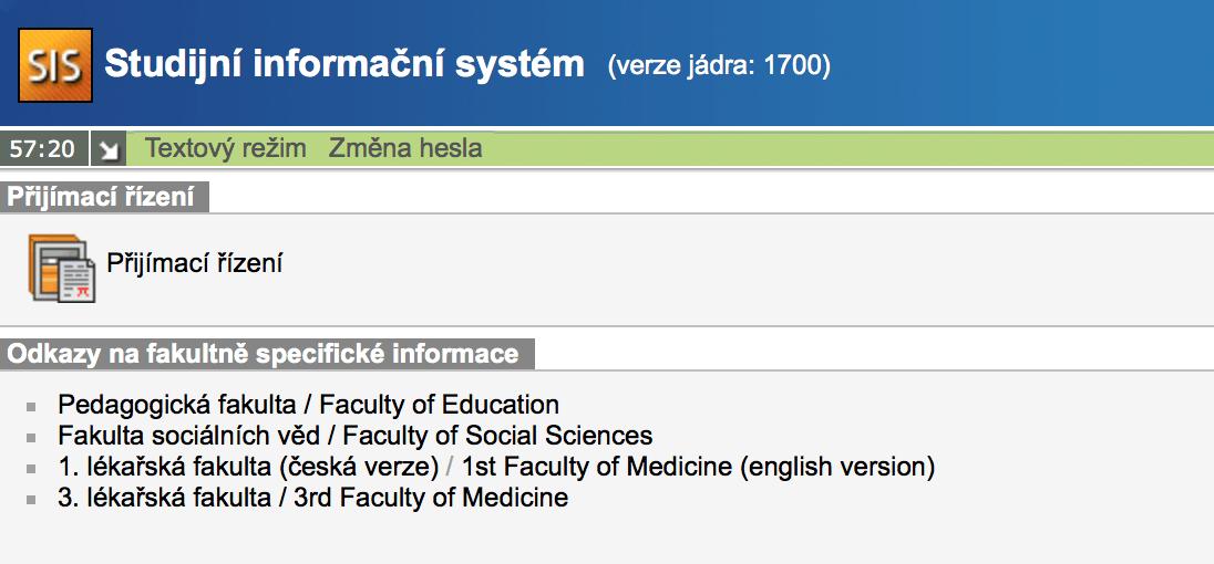Так выглядит SIS — учебная информационная система Карлова университета. Чтобы создать заявку, нужно зайти в Přijímací řízení