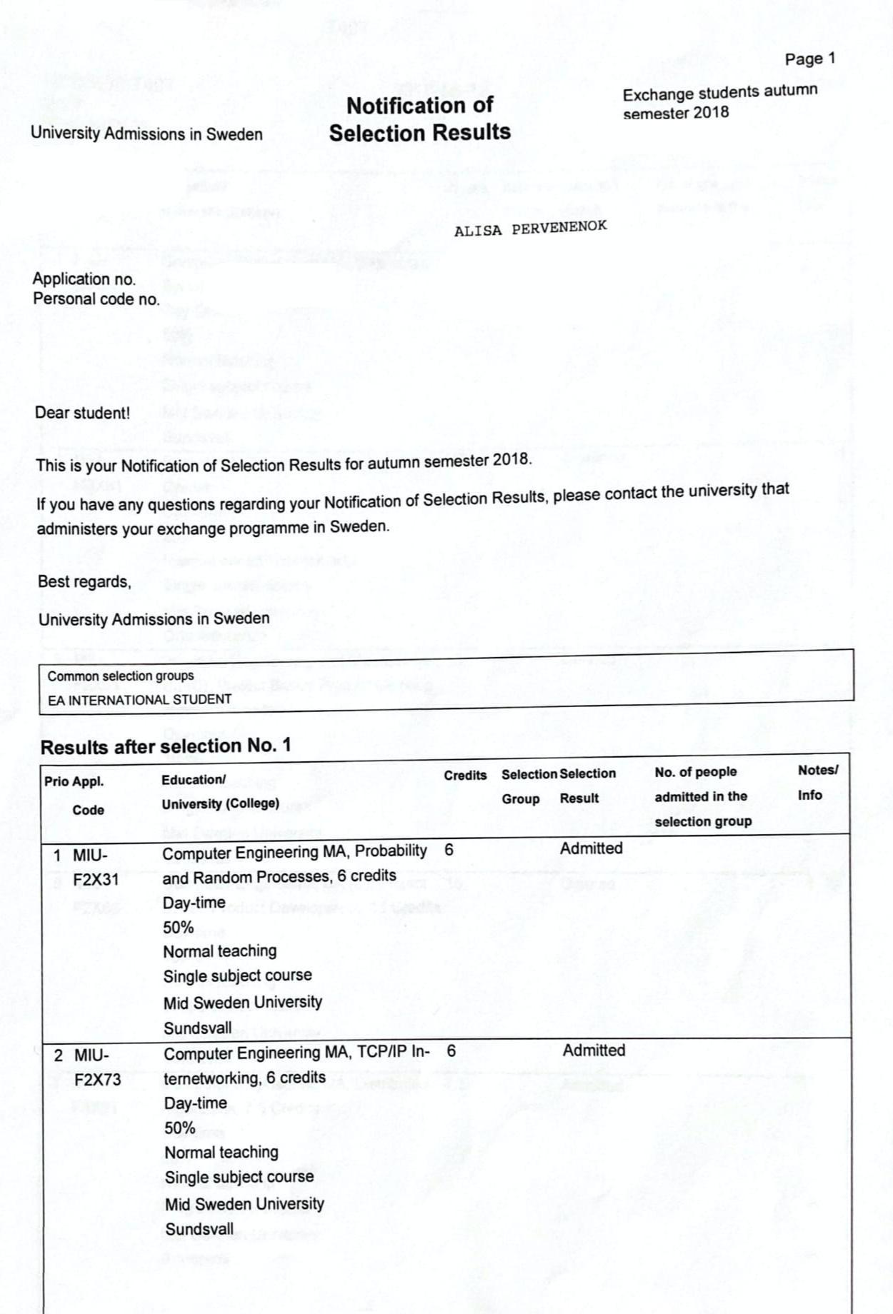 Это документы из университета для посольства Швеции. В них написано, что меня приняли напрограмму обучения, а также перечислены курсы, которые я выбрала