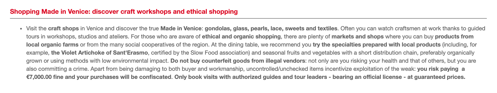 Туристический сайт Венеции предупреждает, что за покупку подделок может последовать штраф до 7000€ (500 000 рублей) и конфискация покупки